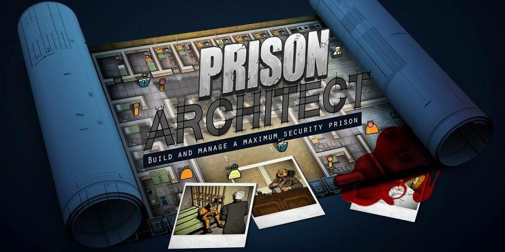 Prison Architect — Самая неприступная тюрьма